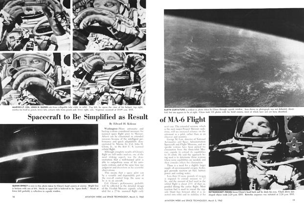 Spacecraft to Be Simplified as Result of MA-6 Flight, Page: 18 - March 5, 1962 | Aviation Week